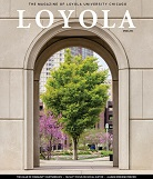 The spring issue of <em>Loyola</em> magazine